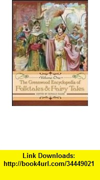 GO Downloads The Greenwood Encyclopedia of Folktales and Fairy Tales - 3 volume set Donald Haase Ph.D.